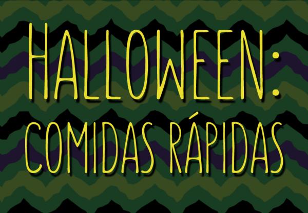 Halloween: comidas rápidas
